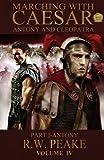 Marching With Caesar-Antony and Cleopatra: Part I-Antony