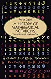 A History of Mathematical Notations (Dover Books on Mathematics)