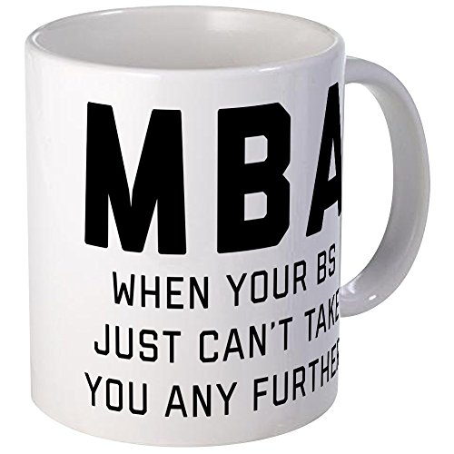 Takes Mug - CafePress MBA When Your BS Just Can't Take Unique Coffee Mug, Coffee Cup