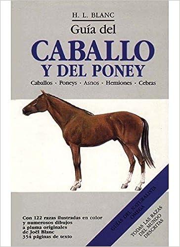 Guía del caballo y del poney: H. L. BLANC: 9788428207935: Amazon.com ...