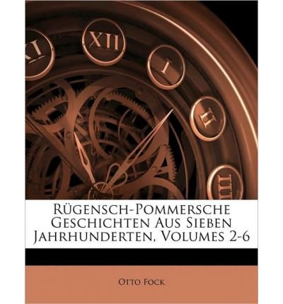 R Gensch-Pommersche Geschichten Aus Sieben Jahrhunderten, Zweiter Band (Paperback)(German) - Common pdf