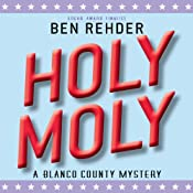 Holy Moly, Blanco County Mysteries | Ben Rehder