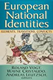 European National Identities : Elements, Transitions, Conflicts, , 1412852684