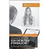 Comment réussir son entretien d'embauche ?: Les filons qui font la différence ! (Coaching pro t. 21) (French Edition)