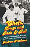 "Andrew Friedman, ""Chefs, Drugs and Rock 'n' Roll"" (Ecco Press, 2018)"