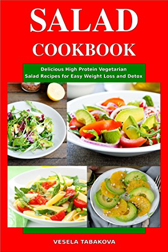 Salad Cookbook: Delicious High Protein Vegetarian Salad Recipes for Easy Weight Loss and Detox: Family Health and Fitness Books (Healthy Slimming Superfood Power Recipes Book 1) ()