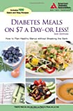 Diabetes Meals on $7 a Day - Or Less!, Tami A. Ross and Patti B. Geil, 1580402720