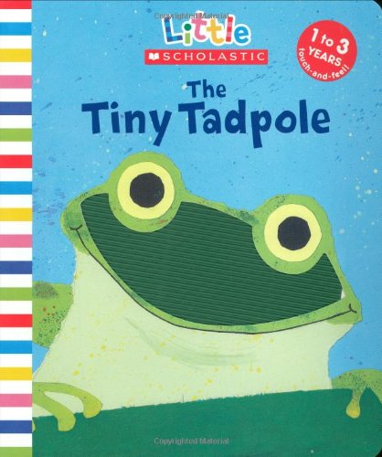 Tiny Tadpole (Little Scholastic)