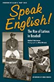 Speak English!: The Rise of Latinos in Baseball