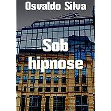 Sob hipnose (Portuguese Edition)