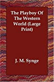 The Playboy of the Western World (Large, J. M. Synge, 1406832758