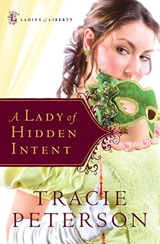 A Lady of Hidden Intent (Ladies of Liberty Book #2