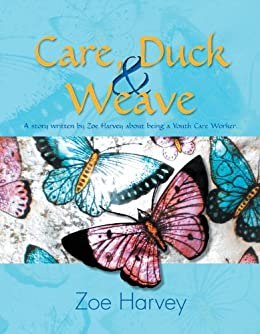 Care, Duck & Weave: A story written by Zoe Harvey about being a Youth