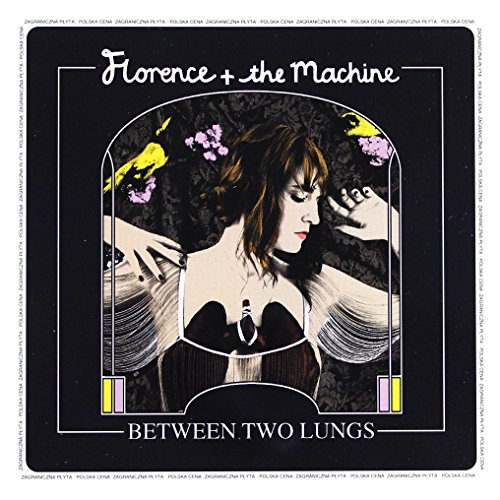 Between Two Lungs (Florence Machine Lungs)