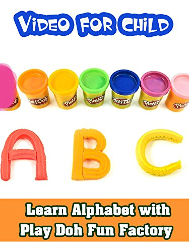 Learn Alphabet with Play Doh Fun Factory  - Video for Child