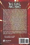 Del big-bang al ping-pong: Un ensayo sobre la