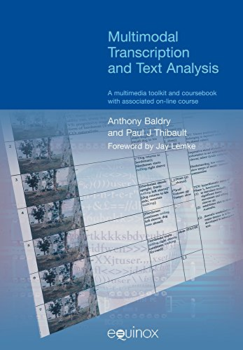 Multimodal Transcription and Text Analysis (Equinox Textbooks and Surveys in Linguistics)