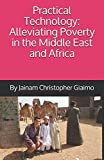 Practical Technology: Alleviating Poverty in the Middle East and Africa
