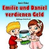 Kinderbücher: Emilie und Daniel verdienen Geld (Kinder Abenteuerbuch, Gute-Nacht-Geschichte Alter 4-8) (German Edition)