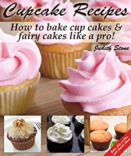 cupcake recipes how to bake cup cakes and fairy cakes
