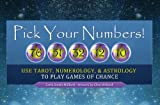 img - for Pick Your Numbers!: Use Tarot, Numerology, and Astrology to Play Games of Chance book / textbook / text book