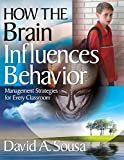 How the Brain Influences Behavior: Management Strategies for Every Classroom