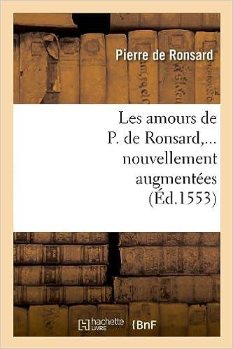 Ebooks en deutsch téléchargerLes Amours de P. de Ronsard, ... Nouvellement Augmentees (Litterature) (French Edition) ePub