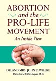 img - for Abortion and the Pro-life Movement: An Inside View Hard Cover book / textbook / text book