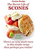 The Secret Life of Scones: There's so very much more to this simple yet genius recipe than perhaps you realise!