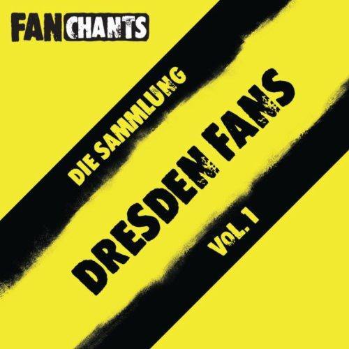 Dynamo Dresden Fans - Die Sammlung I (SG Dynamo Dresden Fangesnge) [Explicit]