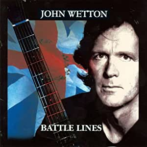 John Wetton Battle Lines