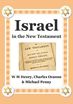 Israel in the New Testament by [Penny, Michael, Ozanne, Charles, Henry, W M]