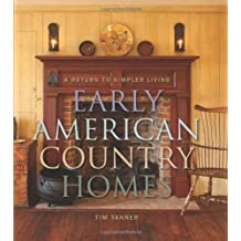 Early American Country Homes: A Return to Simple Living