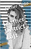 Leather District Loft: A BDSM erotic short story. He does end up helping her, but at the same time he certainly helps himself.
