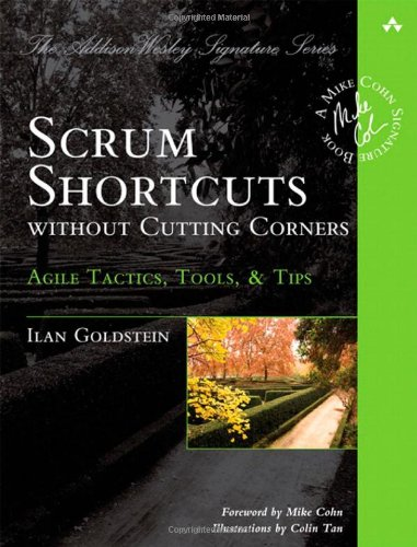 (Scrum Shortcuts Without Cutting Corners: Agile Tactics, Tools & Tips)