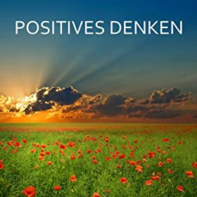 Amazon.com: Positives Denken: Positives Denken: MP3 Downloads