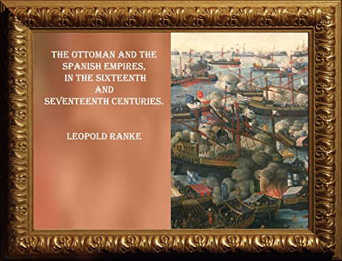 (THE OTTOMAN AND THE SPANISH EMPIRES, IN THE SIXTEENTH AND SEVENTEENTH)