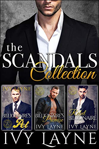 (The Scandals Collection: The Billionaire's Pet, The Billionaire's Promise, & The Rebel Billionaire)