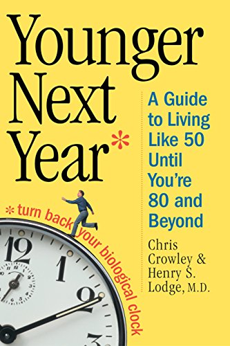 Younger Next Year: A Guide to Living Like 50 Until You're 80 and Beyond (Best Diet For Middle Aged Man)