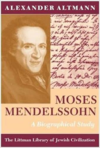 Moses Mendelsson: A Biographical Study (Littman Library of Jewish Civilization)