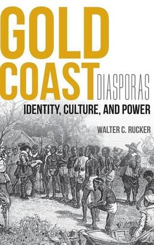 gold-coast-diasporas-identity-culture-and-power-blacks-in-the-diaspora