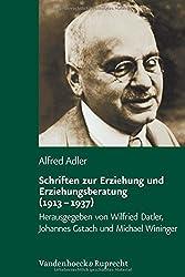 Schriften zur Erziehung und Erziehungsberatung (1913 - 1937) (Alfred Adler Studienausgabe)