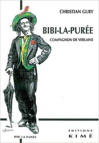 Livres gratuits en ligne Bibi-la-Purée, compagnon de Verlaine epub, pdf