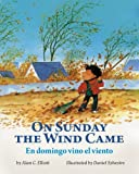 img - for On Sunday the Wind Came / En domingo vino el viento: Babl Children's Books in Spanish and English book / textbook / text book