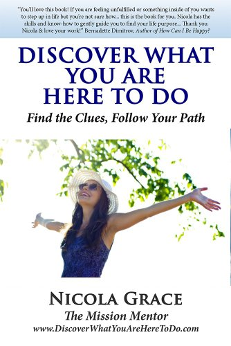 Discover What You Are Here To Do: Find the Clues, Follow Your Path