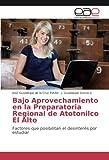 img - for Bajo Aprovechamiento en la Preparatoria Regional de Atotonilco El Alto: Factores que posibilitan el desinter s por estudiar (Spanish Edition) book / textbook / text book