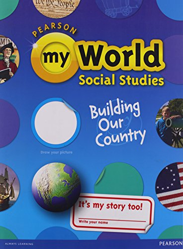 Pearson, My World Social Studies, Building Our Country