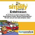 Simplify your life (Sonder-Edition): Entstressen Hörbuch von Ruth Drost-Hüttl Gesprochen von: Yannick Esters