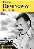 Ernest Hemingway in Idaho, Marsha Bellavance-Johnson and Lee Bellavance, 0929709136