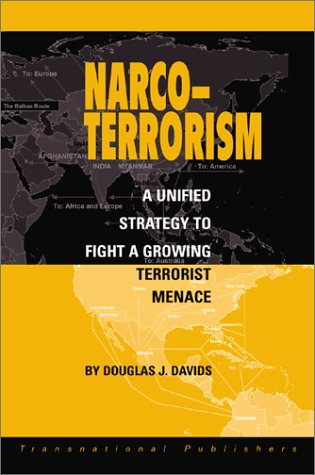Narco-Terrorism: A Unified Strategy to Fight a Growing Terrorist Menace
